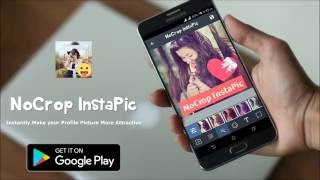 NoCropInstaPic - Instantly make your profile picture more attractive - Best NoCrop App