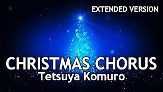 Tetsuya Komuro - CHRISTMAS CHORUS