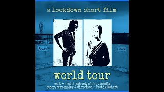 World Tour - A Lockdown Short Film by Pratik Mahant | Genre - Comedy