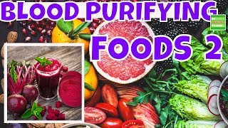 What You Need To Know About Foods That Purify Your Blood Part 2