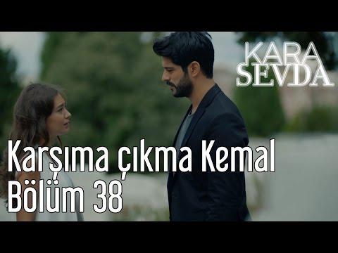Kara Sevda 38. Bölüm - Karşıma Çıkma Kemal