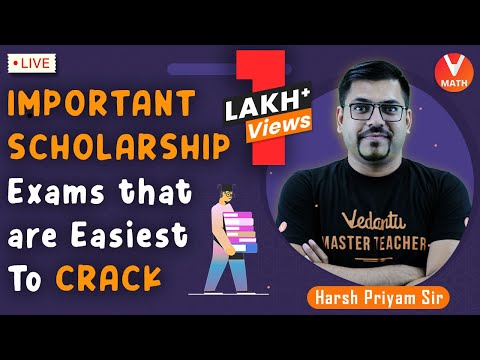 Important Scholarship Exams That Are Easiest To Crack    Harsh Priyam Sir    Vedantu Math
