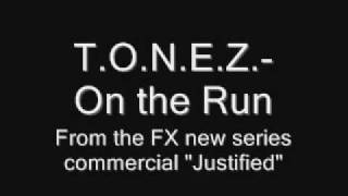 T.O.N.E.Z- On the Run (Justified FX commercial)