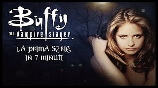 La prima serie di Buffy in 7 minuti
