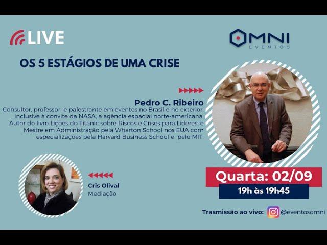 Omni Eventos - Live: Os 5 Estágios de uma Crise! Consultor Pedro C. Ribeiro