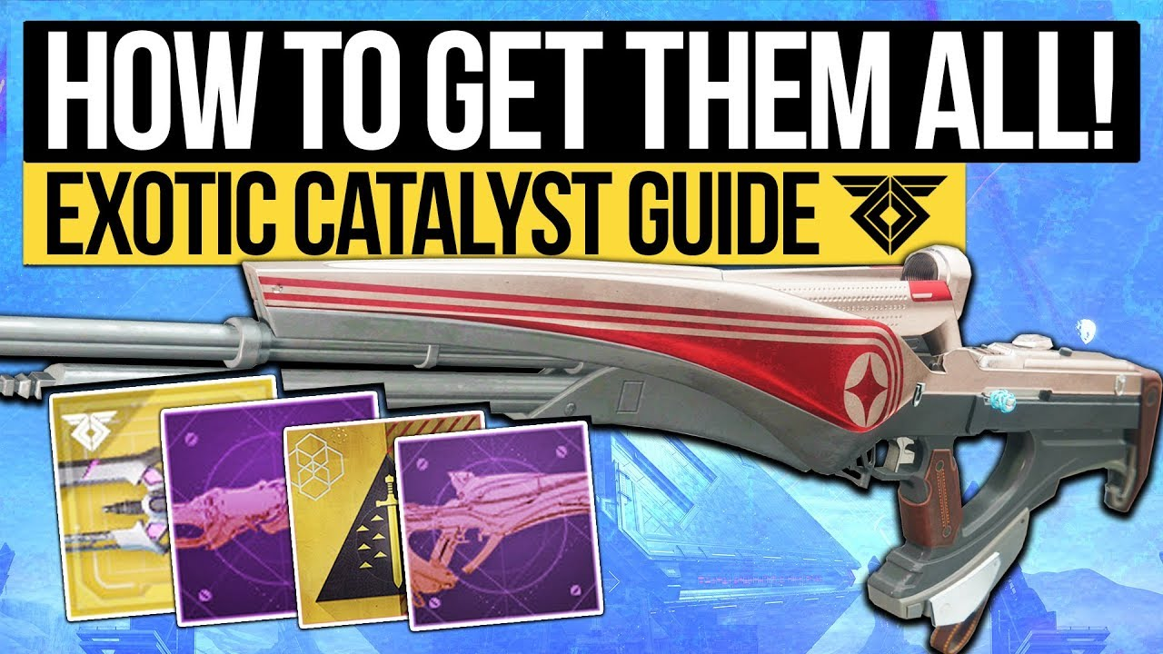 Destiny 2 | HOW TO GET EVERY EXOTIC CATALYST! All Exotic Weapon Masterworks  & How to Get Them!