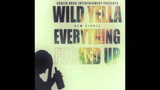 Wild Yella - Everything Fucked Up