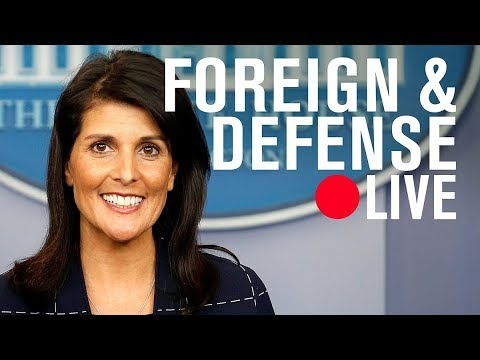 UN Ambassador Nikki Haley: Considerations on US policy towards Iran | LIVE STREAM