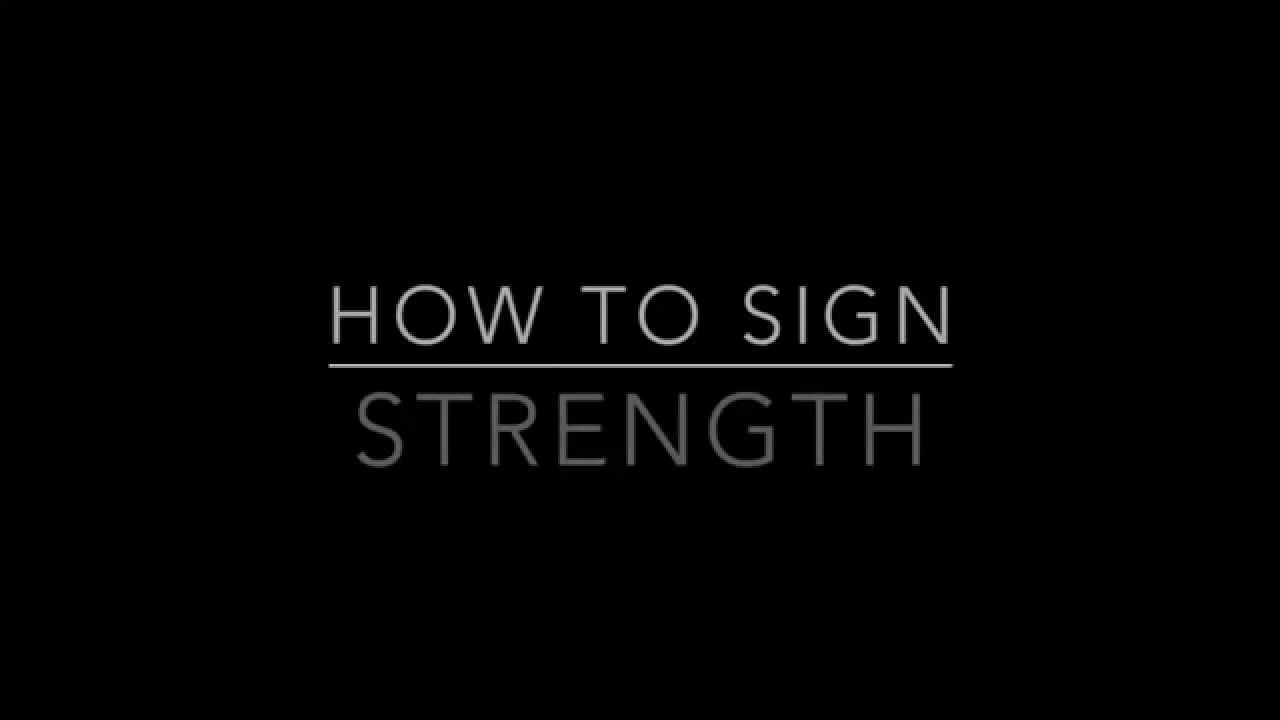 Learn How to Sign the Word Strength
