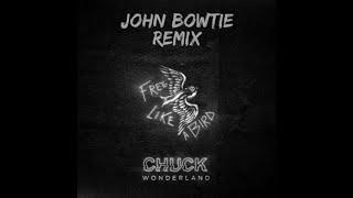 Download FREE DL : Chuck Wonderland - Free Like A Bird (John Bowtie Remix) Mp3 and Videos