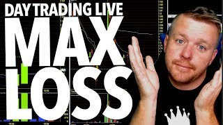 DAY TRADING LIVE! HITTING MAX LOSS FOR DAY!