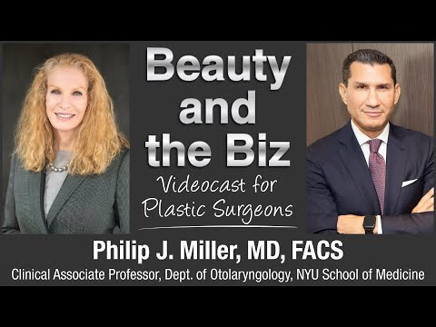 Interview with Philip J. Miller MD, FACS | Beauty and the Biz: Podcast for Plastic Surgeons