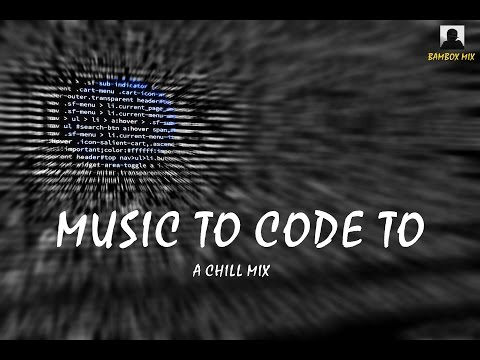 Music to Code To - A Chill Mix - May 2017