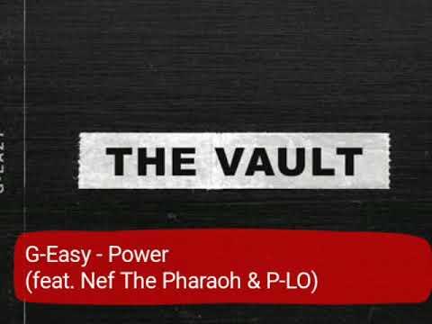 G-Eazy - Power (feat. Nef The Pharaoh & P-LO)