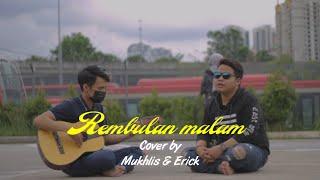 Rembulan malam (arief) cover by Mukhlis & erick