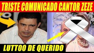 01/08/2020 Acaba de Chegar Triste Notícia Zezé Di Camargo ! | Querido Se Vai Para Surpresa de Todos