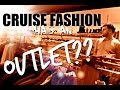 CRUISE FASHION HAS AN OUTLET????