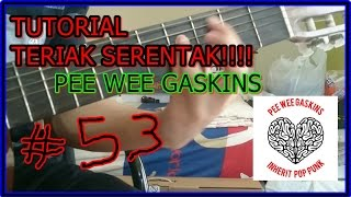 Tutorial Gitar Teriak Serentak   Pee Wee Gaskins