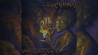 """Crack House - """"Smoke Crack In Hell"""""""