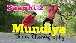 Mundiyan Song Dance Choreography | Baaghi 2 | Dance Cover By Ketan Mehta