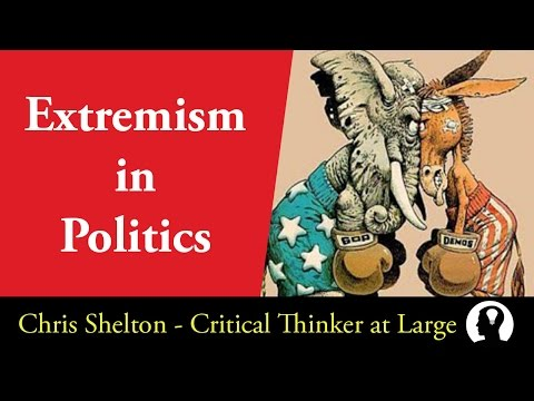 Extremism in Politics - The Need for Critical Thinking