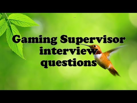 Gaming Supervisor interview questions