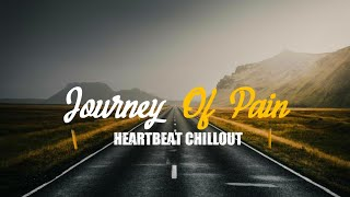 #Journey_Of_Pain_with_B_Praak chillout by #heartbeat_production KYON?