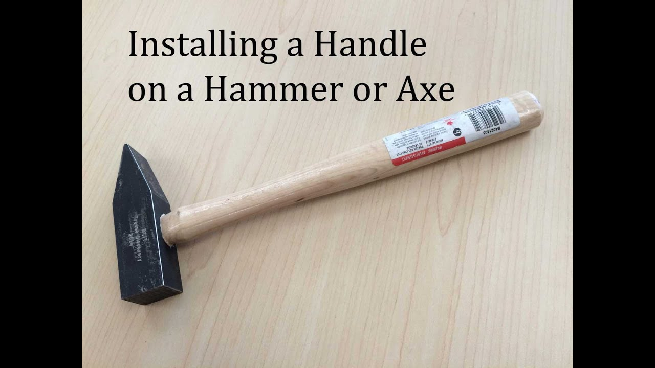 Hammer Handle Installation