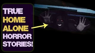 Video 5 Extremely SCARY Home Alone & Home Invasion Stories!   Real Life Horror Encounters! download MP3, 3GP, MP4, WEBM, AVI, FLV Agustus 2017