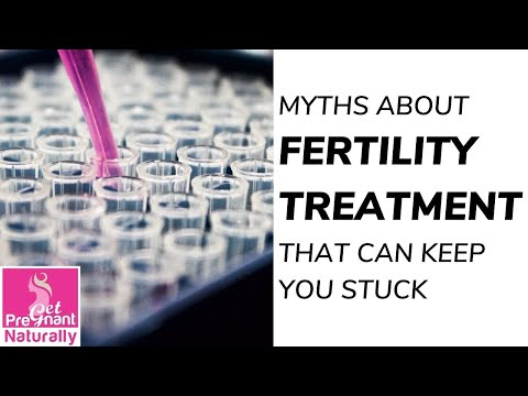 Myths About Fertility Treatment That Can Keep You Stuck | Get Pregnant Naturally