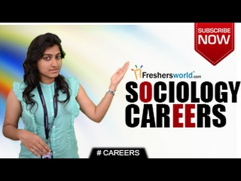 CAREERS IN SOCIOLOGY –  BA,B.Sc,M.Sc,P.hD,Teacher,Job Opportunities,Salary Package