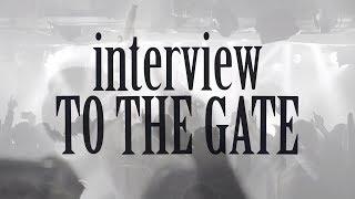 interview TO THE GATE 〜1/12(土) 3rdワンマンに向けて〜