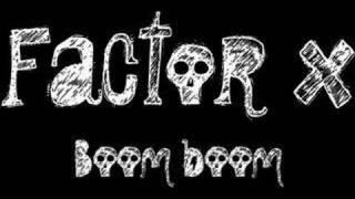Factor X - Boom boom
