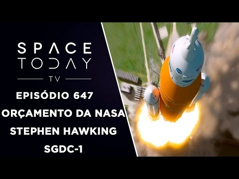 Orçamento da NASA, Hawking e SGDC-1 - Space Today TV Ep.647