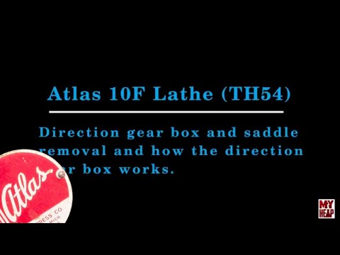 Atlas 10F Lathe - TH54 - 08 - Removing the Direction Feed gear box and Saddle Apron assembly