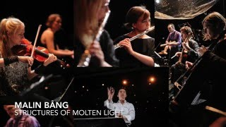 Malin BÅNG: structures of molten light