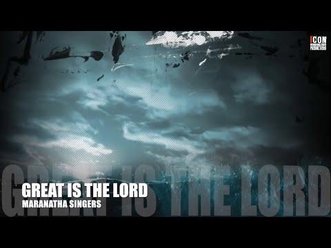 GREAT IS THE LORD  - Maranatha [HD]