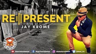 Jay Krome - Represent - September 2018