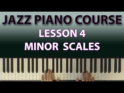 The Jazz Piano Course: Minor harmony and minor scales (Lesson 4)