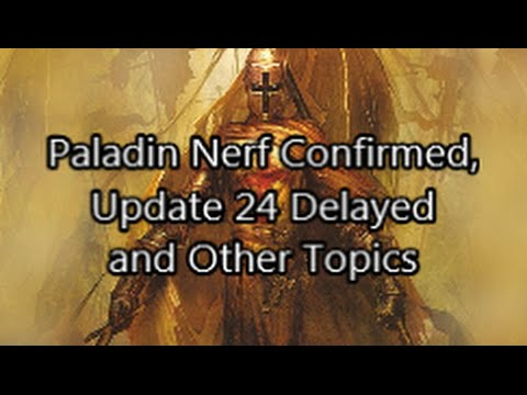 Paladin Nerf Confirmed, Update 24 Delayed and Other Topics