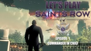 Let's Play Saints Row IV | Episode 1 ~ Commander in Chief