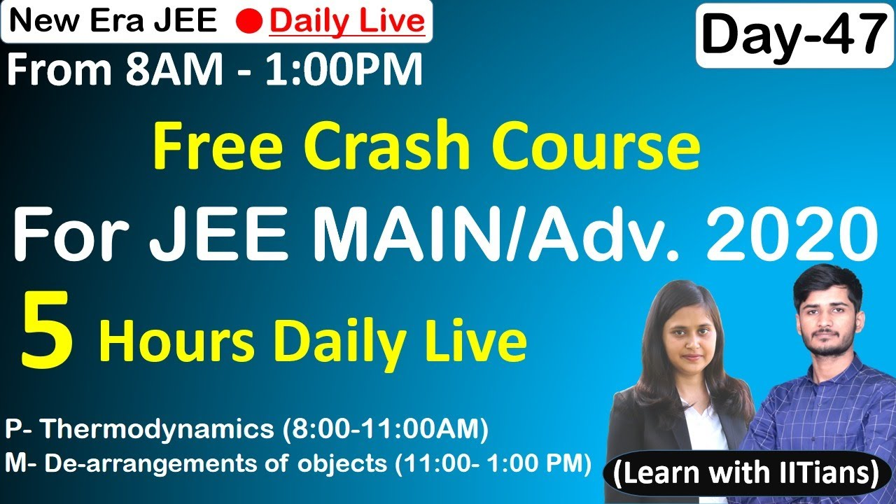 🔴 Live: Free Crash Course (Day-47) for JEE MAIN/Advanced 2020 by IITians! Learn Daily 8 Hours.