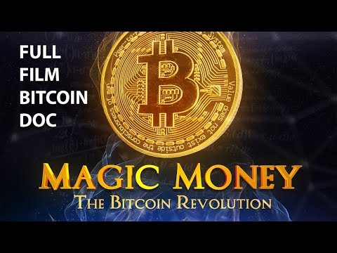 Magic Money The Bitcoin Revolution -- FULL FILM -- Bitcoin Documentary