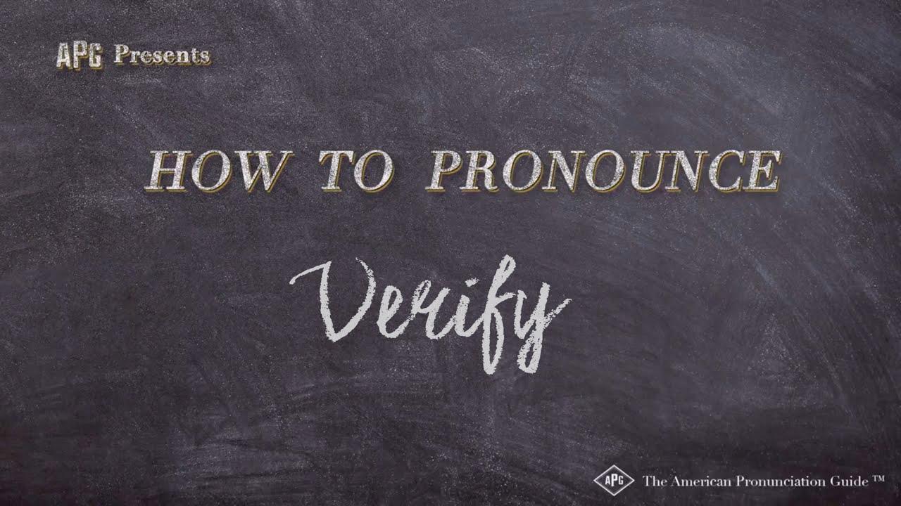 How to Pronounce Verify  Verify Pronunciation