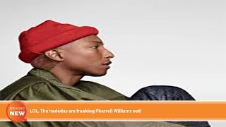 Hot new: LOL. The hadedas are freaking Pharrell Williams out!