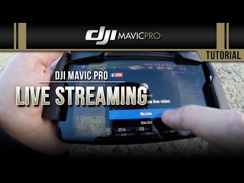 DJI Mavic Pro / Live Streaming (Tutorial)