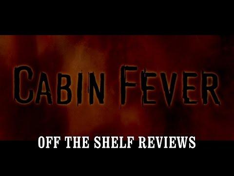 Cabin Fever Review - Off The Shelf Reviews
