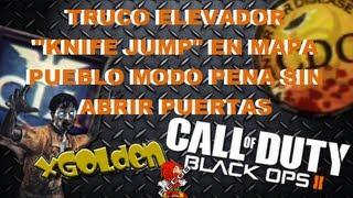 Trucos Black Ops 2 - Zombies Elevador en Pueblo Modo Pena sin abrir Puertas - By xGolden & ReCoB