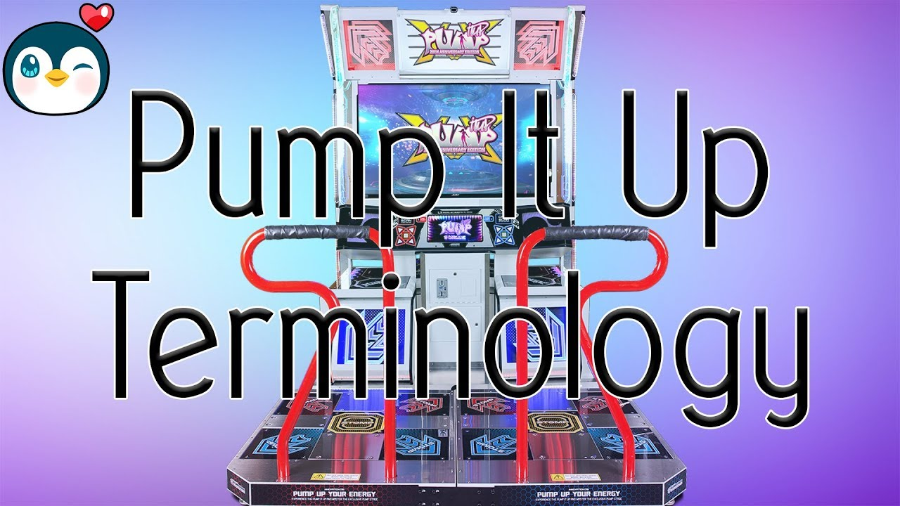 Pump It Up Terminology - YouTube