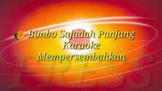 Bimbo Sajadah - Panjang Tanpa Vocal (Karaoke)